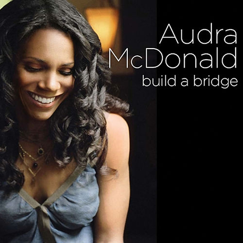 Build a Bridge de Audra McDonald