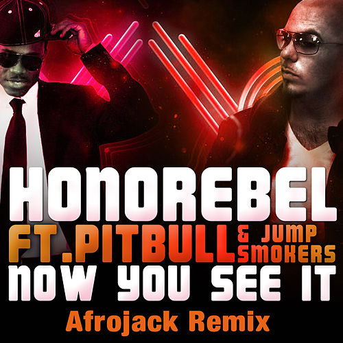 Now You See It (Afrojack Remix) by Honorebel