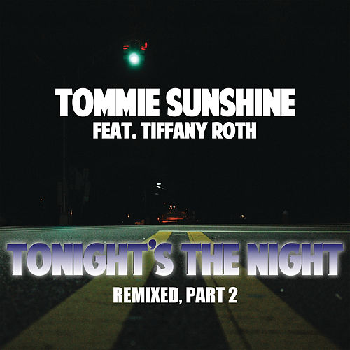 Tonights The Night (Remixes Part 2) von Tommie Sunshine