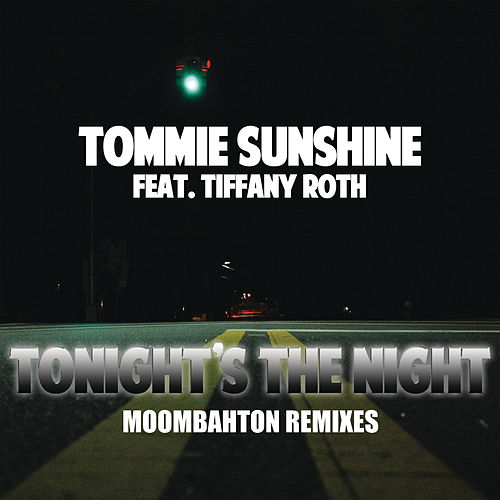 Tonights The Night (Moombahton Remixes) von Tommie Sunshine