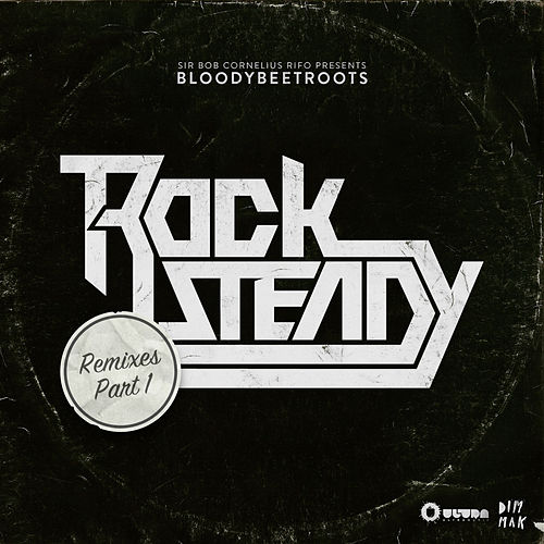 Rocksteady (Remixes, Pt. 1) de The Bloody Beetroots