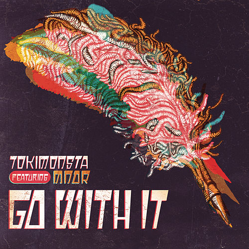 Go With It von TOKiMONSTA