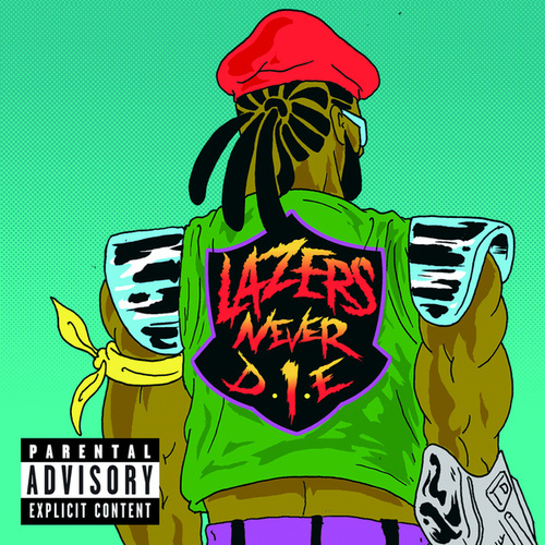 Lazers Never Die van Major Lazer