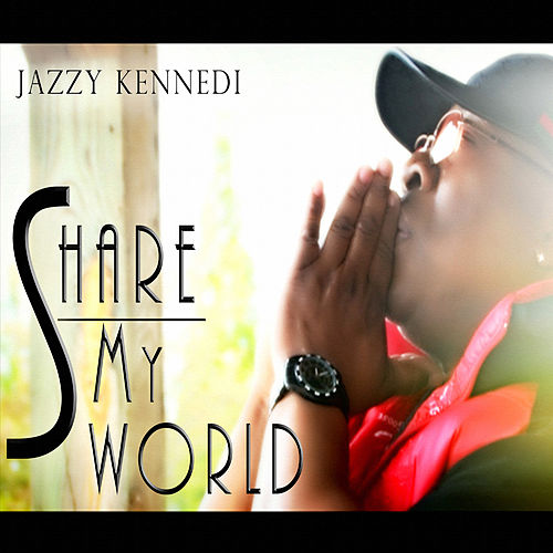 Share My World by Jazzy Kennedi