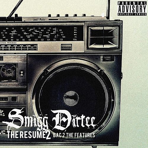 The Resume 2 (Bac 2 The Features) by Smigg Dirtee