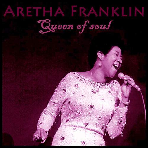 Queen of Soul by Aretha Franklin