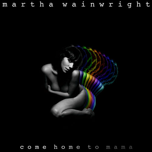 Come Home To Mama de Martha Wainwright