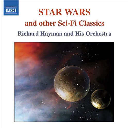 STAR WARS AND OTHER SCI-FI CLASSICS de Richard Hayman