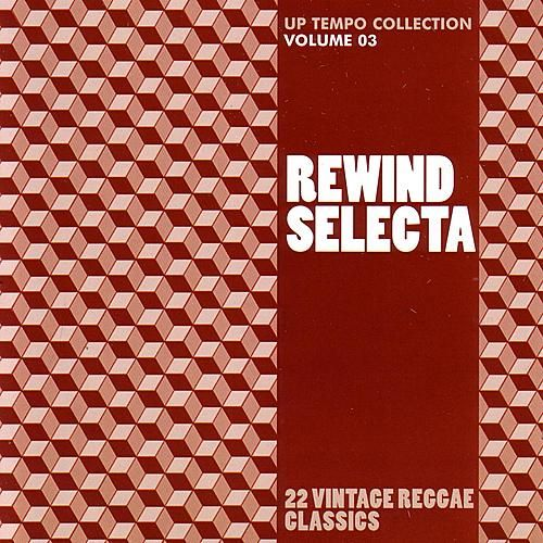 Rewind Selecta: Up Tempo Collection Volume 3 by Various Artists