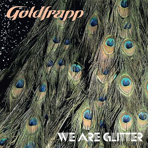 We Are Glitter by Goldfrapp