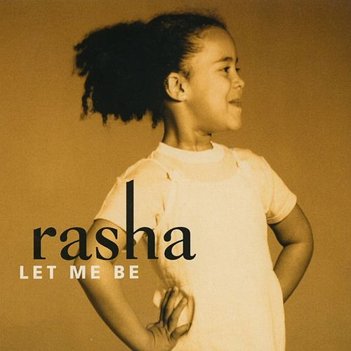Let Me Be by Rasha