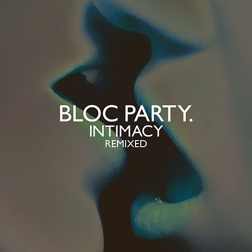 Intimacy - Remixed de Bloc Party