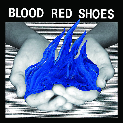 Fire Like This von Blood Red Shoes