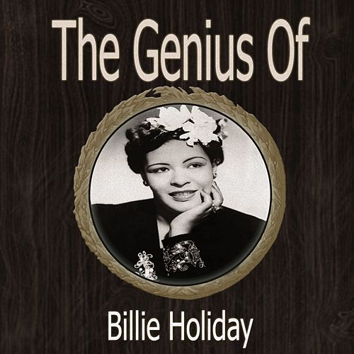 The Genius of Billie Holiday by Billie Holiday