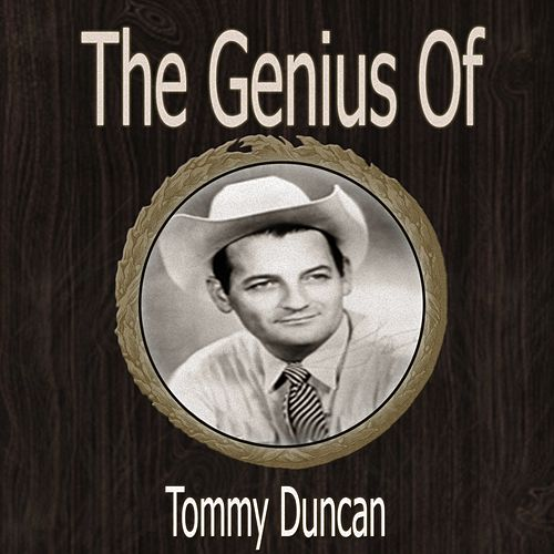 The Genius of Tommy Duncan von Tommy Duncan