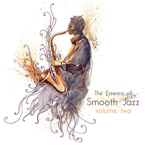 The Essence of Smooth Jazz (Volume 2) de Various Artists