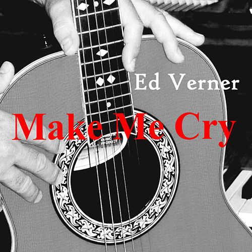 Make Me Cry - Single de Ed Verner