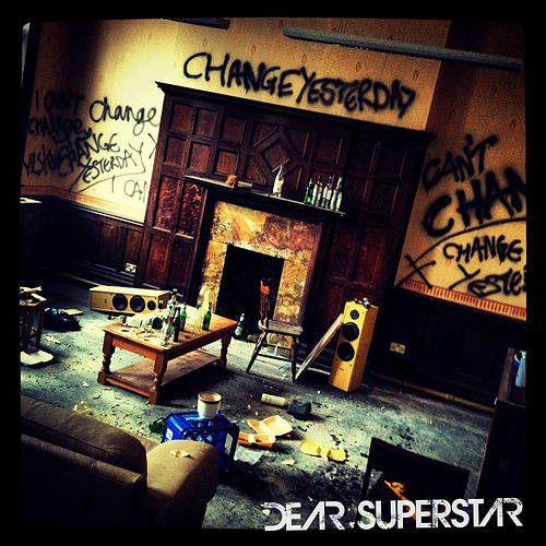 Change Yesterday von Dear Superstar
