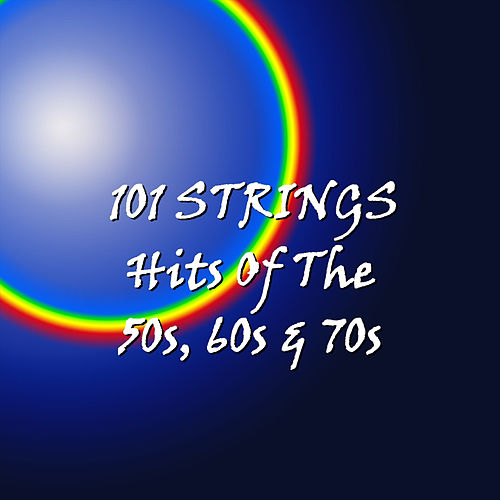 Hits of the 50's, 60's, 70's de 101 Strings Orchestra