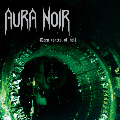 Deep Tracts of Hell by Aura Noir