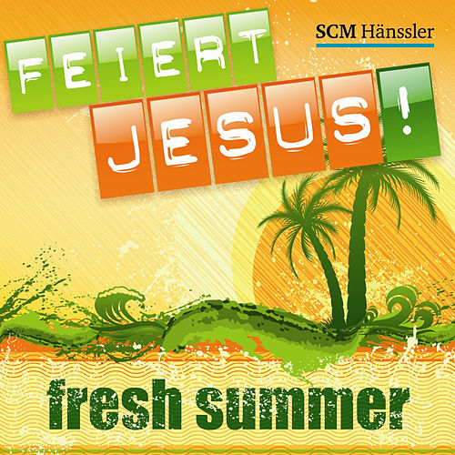 Feiert Jesus! Fresh Summer by Daveman