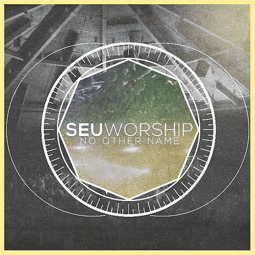 No Other Name by SEU Worship