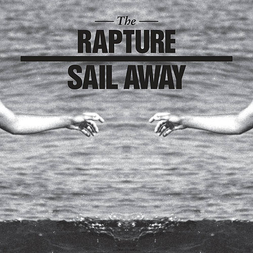Sail Away (Remixes) de The Rapture