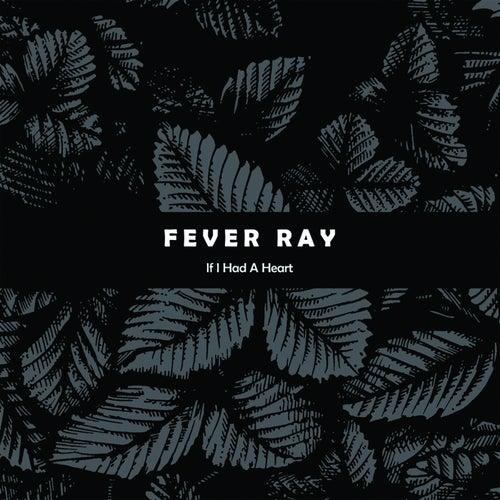 If I Had A Heart de Fever Ray