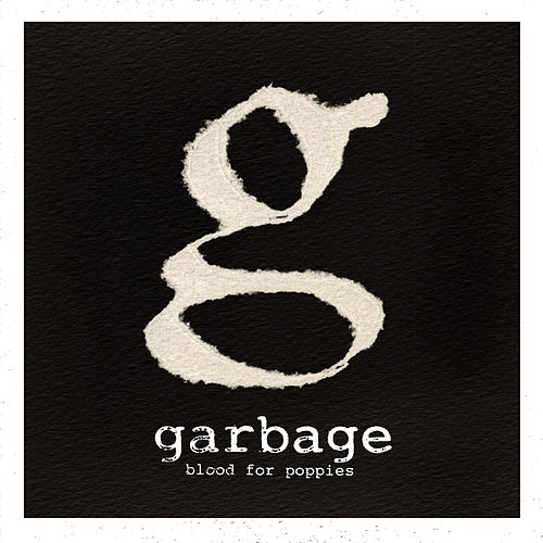 Blood For Poppies by Garbage