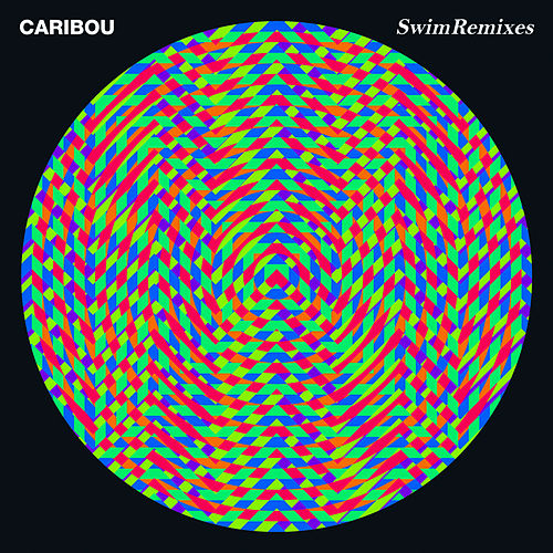 Swim + Swim Remixes by Caribou