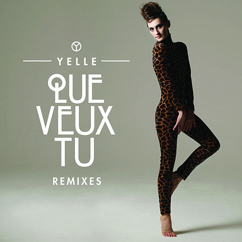 Que Veux-Tu (Remixes) de Yelle