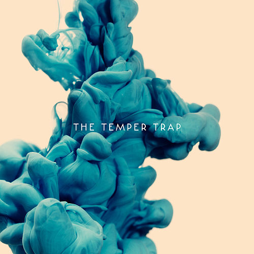 The Temper Trap (Deluxe Version) by The Temper Trap