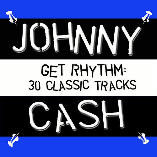 Get Rhythm - 30 Classic Tracks de Johnny Cash