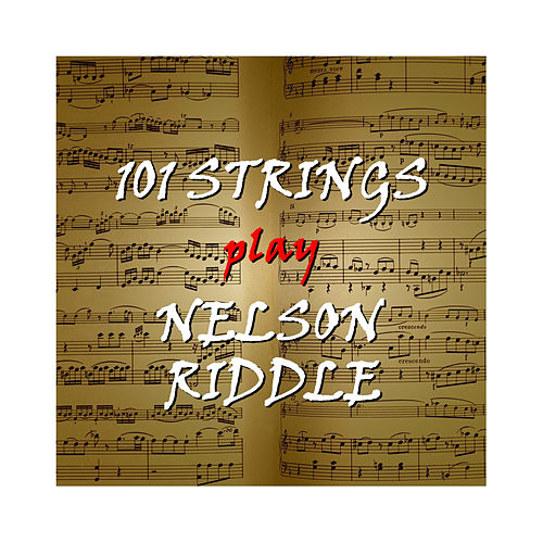 Nelson Riddle by 101 Strings Orchestra