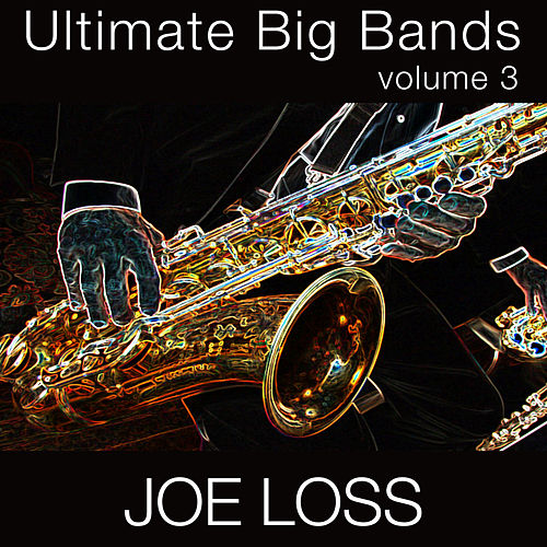Ultimate Big Bands-Vol. 3 von Joe Loss & His Orchestra