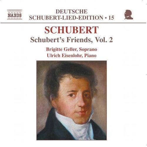 SCHUBERT: Lied Edition 15 - Friends, Vol. 2 von Brigitte Geller