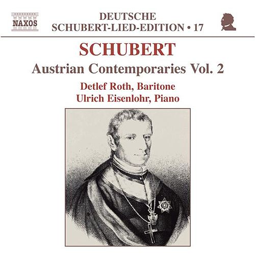 SCHUBERT: Lied Edition 17 - Austrian Contemporaries, Vol.  2 von Detlef Roth