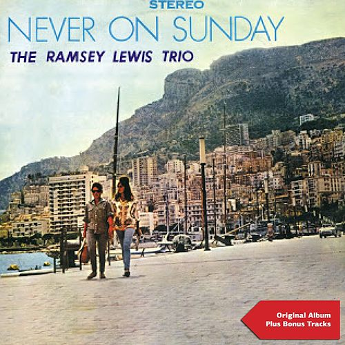 Never On Sunday (Original Album Plus Bonus Tracks 1961) by Ramsey Lewis