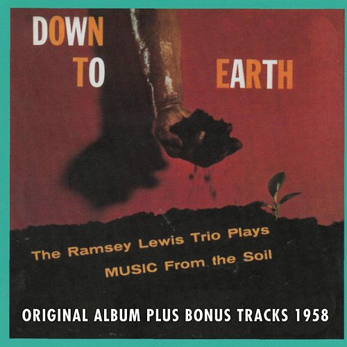 Down to Earth - Music from the Soil (Original Album Plus Bonus Tracks 1958) by Ramsey Lewis