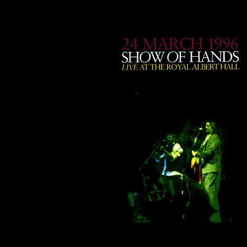 Live At The Royal Albert by Show of Hands