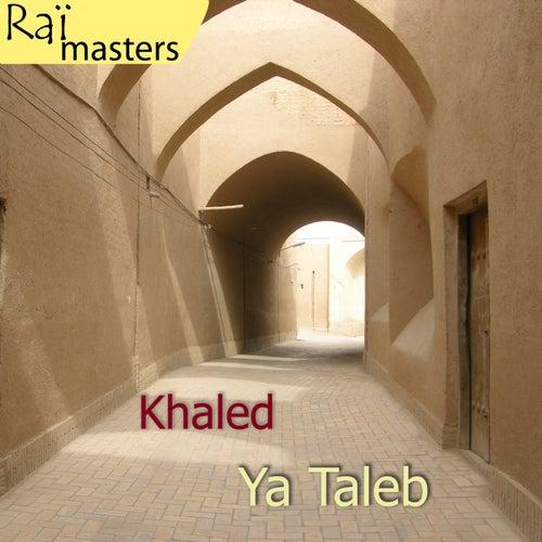 Khaled, Ya taleb, Raï masters, Vol 7 of 15 de Khaled (Rai)