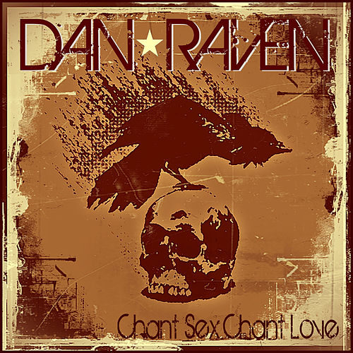 Chant Sex Chant Love By Dan Raven Napster