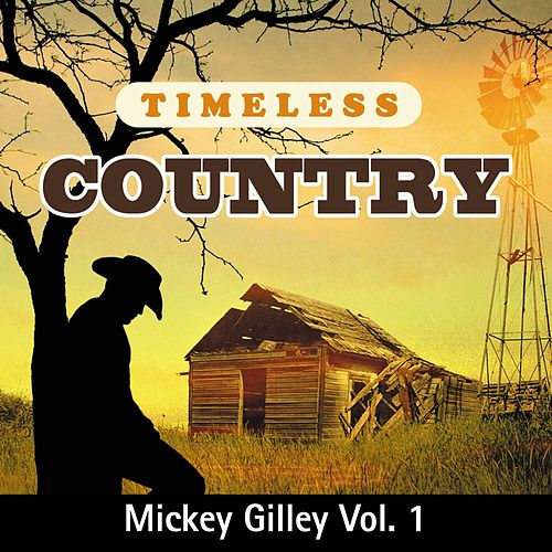 Timeless Country: Mickey Gilley, Vol. 1 by Mickey Gilley