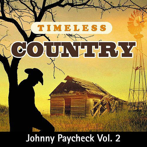 Timeless Country: Johnny Paycheck, Vol. 2 by Johnny Paycheck