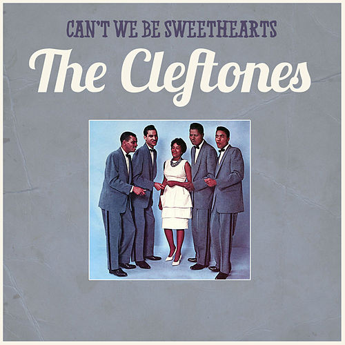 Can't We Be Sweethearts von The Cleftones