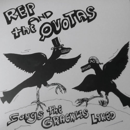 Songs the Grackles Liked by Mike Rep And The Quotas