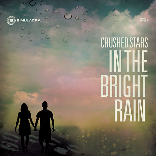 In the Bright Rain by Crushed Stars