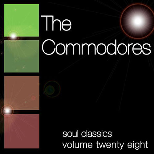 Soul Classics-Commodores-Vol. 28 by The Commodores