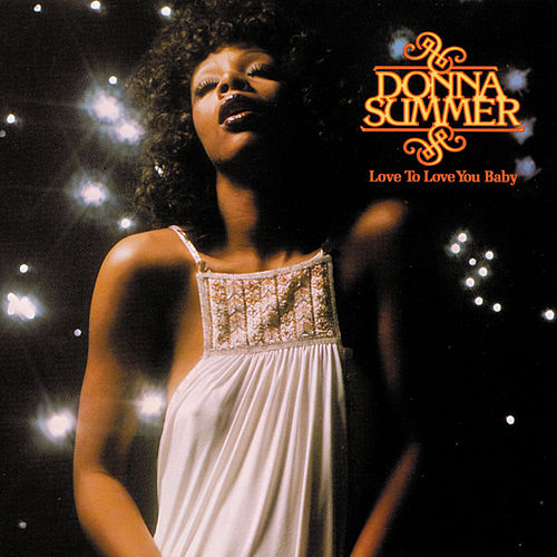 Love To Love You Baby by Donna Summer