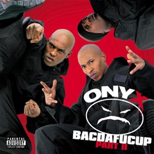 Bacdafucup II von Onyx